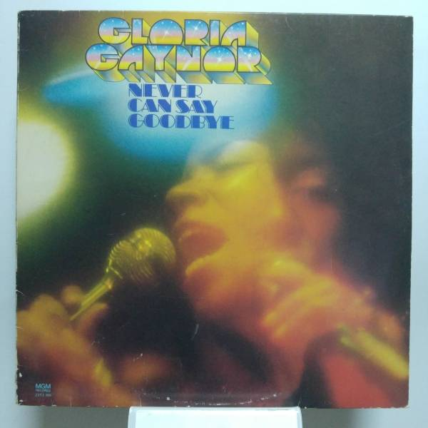 Okładka Gloria Gaynor - Never Can Say Goodbye (LP)