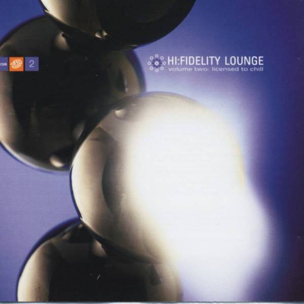 Okładka Various - Hi:Fidelity Lounge - Volume Two: Licensed To Chill