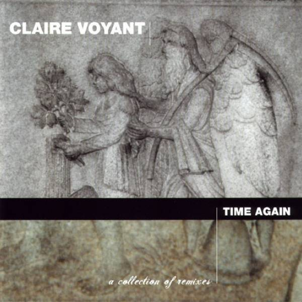Okładka Claire Voyant - Time Again - A Collection Of Remixes