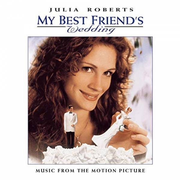 Okładka *Various - My Best Friend's Wedding (Music From The Motion Picture)