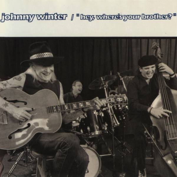 "Okładka Johnny Winter - ""Hey, Where's Your Brother?"""