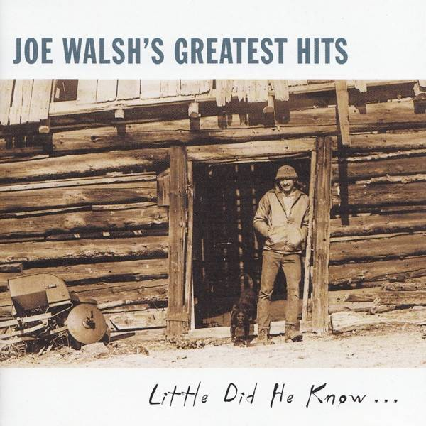Okładka Joe Walsh - Joe Walsh's Greatest Hits: Little Did He Know...