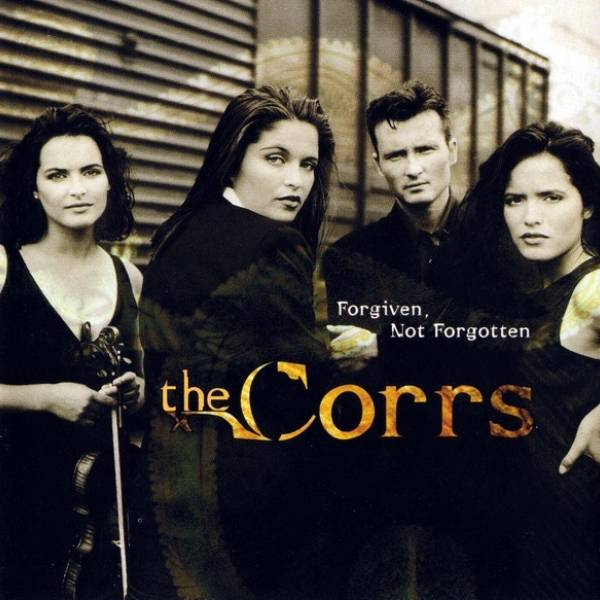 Okładka The Corrs TEST - Forgiven, Not Forgotten TEST