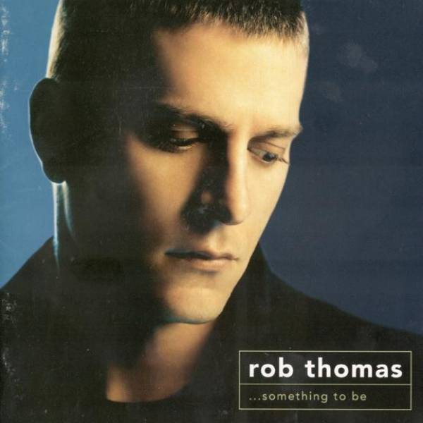 Okładka Rob Thomas - ...Something To Be